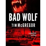 Bad Wolf (Bad Wolf Chronicles: Book 1) (Kindle Edition)By Tim McGregor