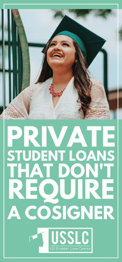 11 Private Student Loans Without Cosigner | These #private lenders will not require you to present a cosigner when applying for #studentloan. Learn all about them here. | https://usstudentloancenter.org/student-loans-without-cosigner/?utm_source=pin