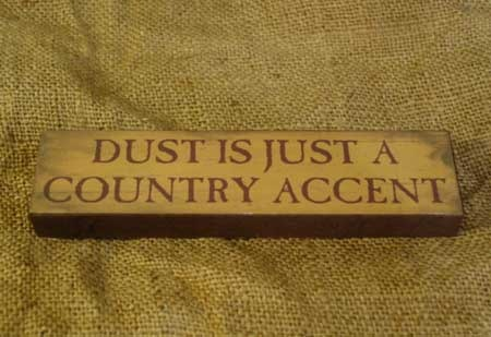 ''Dust Is Just A Country Accent'' Country Sayings Wood Block