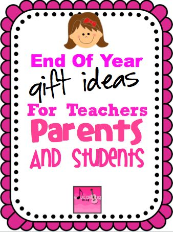 Great End Of Year Gift Ideas For Teachers, Parents