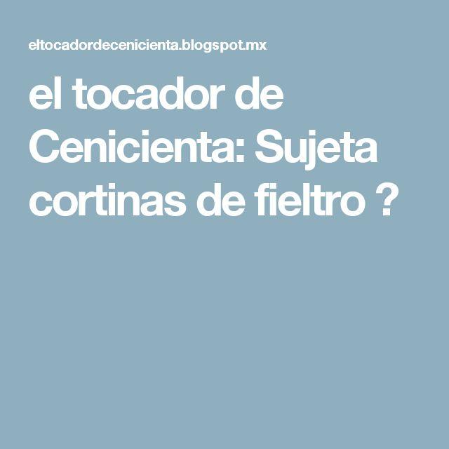 el tocador de Cenicienta: Sujeta cortinas de fieltro ♥