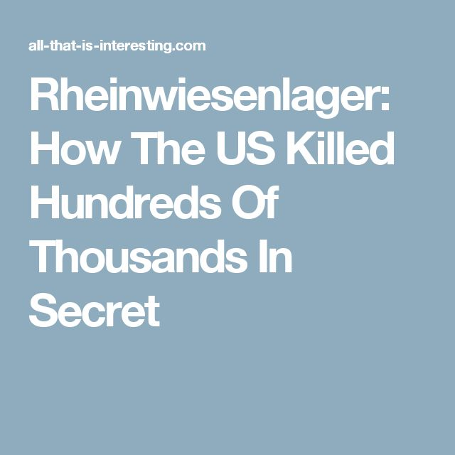Rheinwiesenlager: How The US Killed Hundreds Of Thousands In Secret
