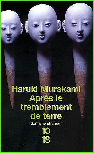 De Haruki Murakami, édition 10/18, 2000, Nouvelles Résumé : Japon, 1995. Un terrible tremblement de terre survient à Kobe. Cette catastrophe, comme un écho des séismes intérieurs de chacun, est le lien qui unit les personnages de tous âges, de toutes...