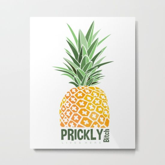 Prickly Bitch Lives Here, metal print. Custom design pineapple typography for home decor.... takarabeech.com