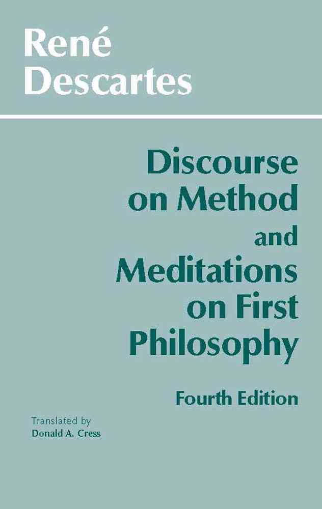 Discourse on Method and Meditations on First Philosophy: Meditations on First Philosophy