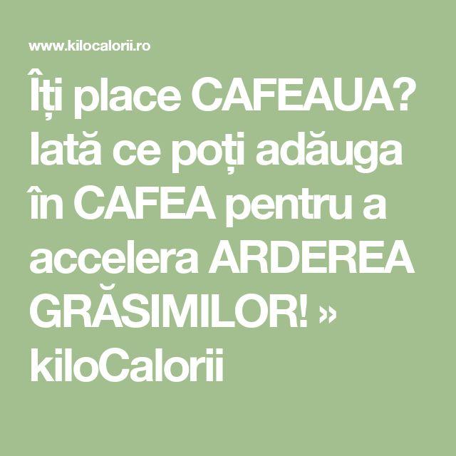 Îți place CAFEAUA? Iată ce poți adăuga în CAFEA pentru a accelera ARDEREA GRĂSIMILOR! » kiloCalorii