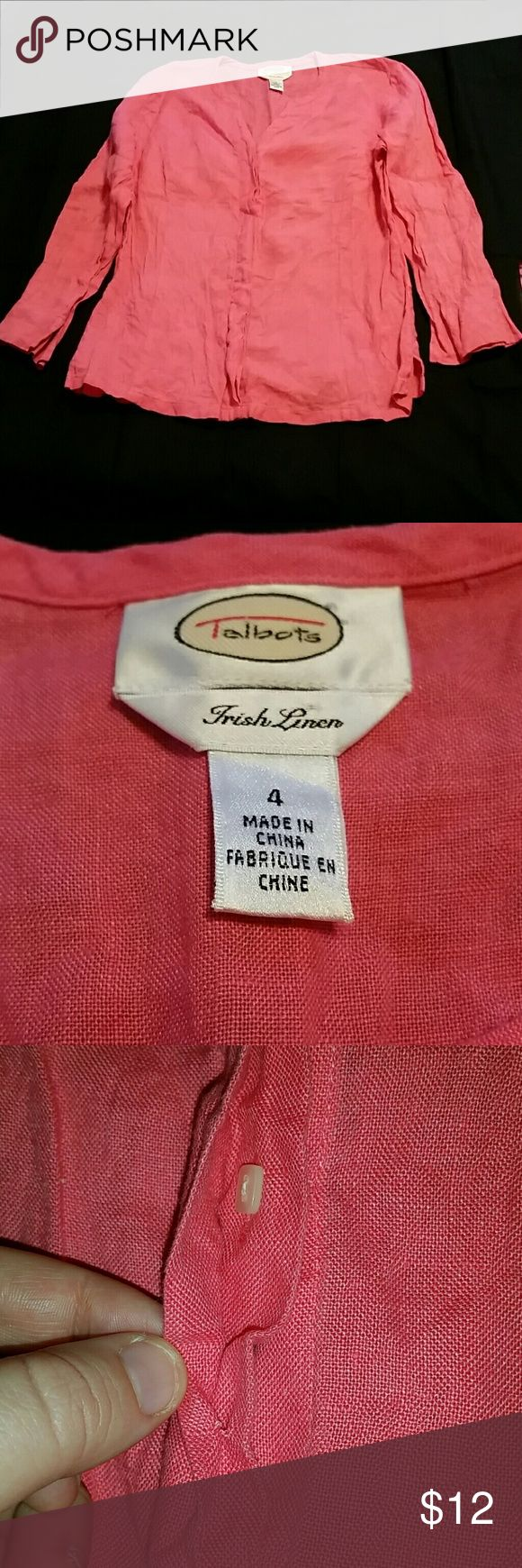 Talbots size 4 coral blouse Talbots size 4 coral blouse. Made from 100% linen. Similar to a beach cover up! Small stain on left sleeve as shown above Talbots Tops