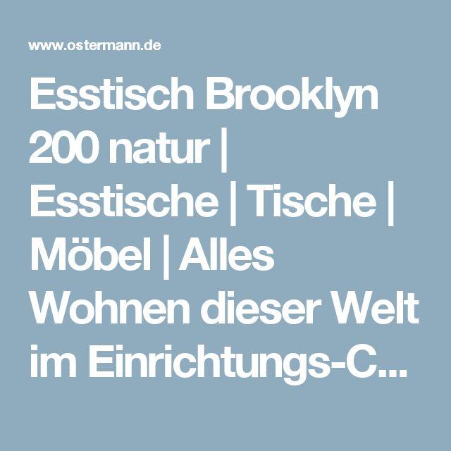 Esstisch Brooklyn 200 natur   Esstische   Tische   Möbel   Alles Wohnen dieser Welt im Einrichtungs-Centrum und auf OSTERMANN.de
