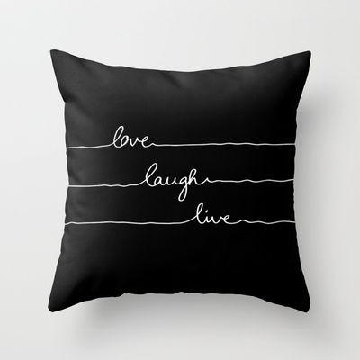 Love Laugh Live (Black) Throw Pillow by Mareike Böhmer Graphics - $20.00