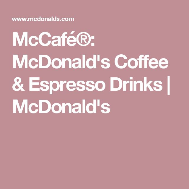 McCafé®: McDonald's Coffee & Espresso Drinks | McDonald's