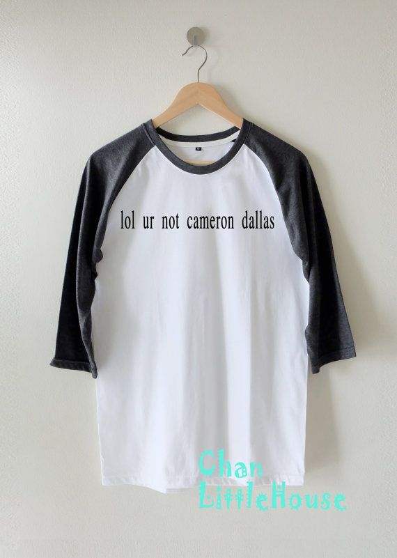 lol ur not Cameron Dallas shirts Clothing High by ChanLittleHouse