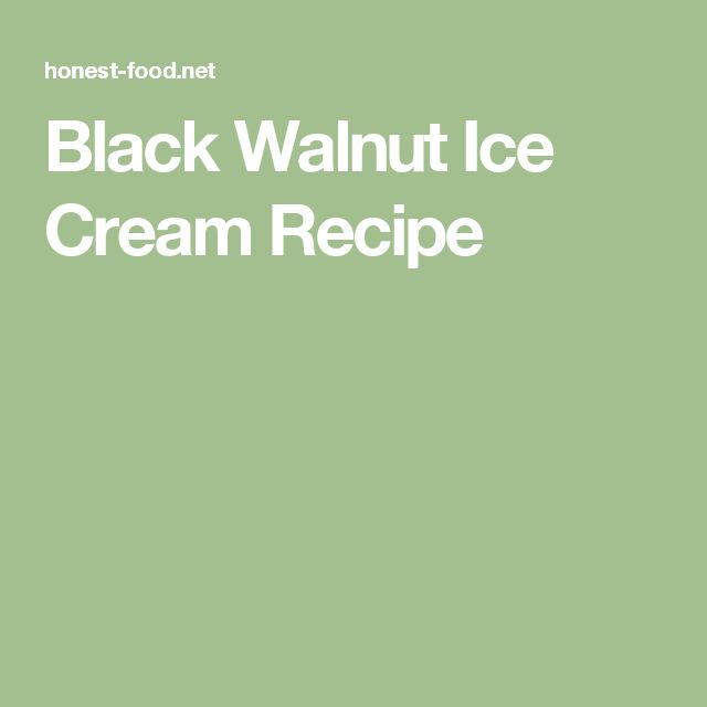 Black Walnut Ice Cream Recipe