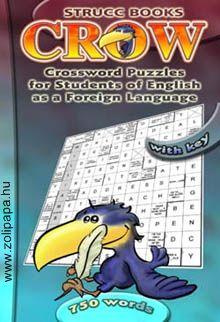 Crow Kids 3 - 750 szóval Leírás: Egynyelvű kötet, mely abban segíti a nyelvtanulót, hogy c. 750 angol szó segítségével boldoguljon a világban, magabiztosan kifejezze magát. www.zolipapa.hu