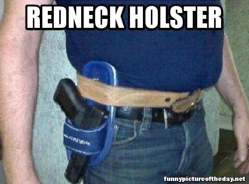 Redneck Pistol Holster Funny Belt Gut And Flip Flop. Hey whatever gets the job done! Rednecks are resourceful....