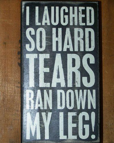 """ Tears Ran Down My Leg"" Wood Wooden Box Sign Funny Gift Primitives by Kathy Pbk | eBay"