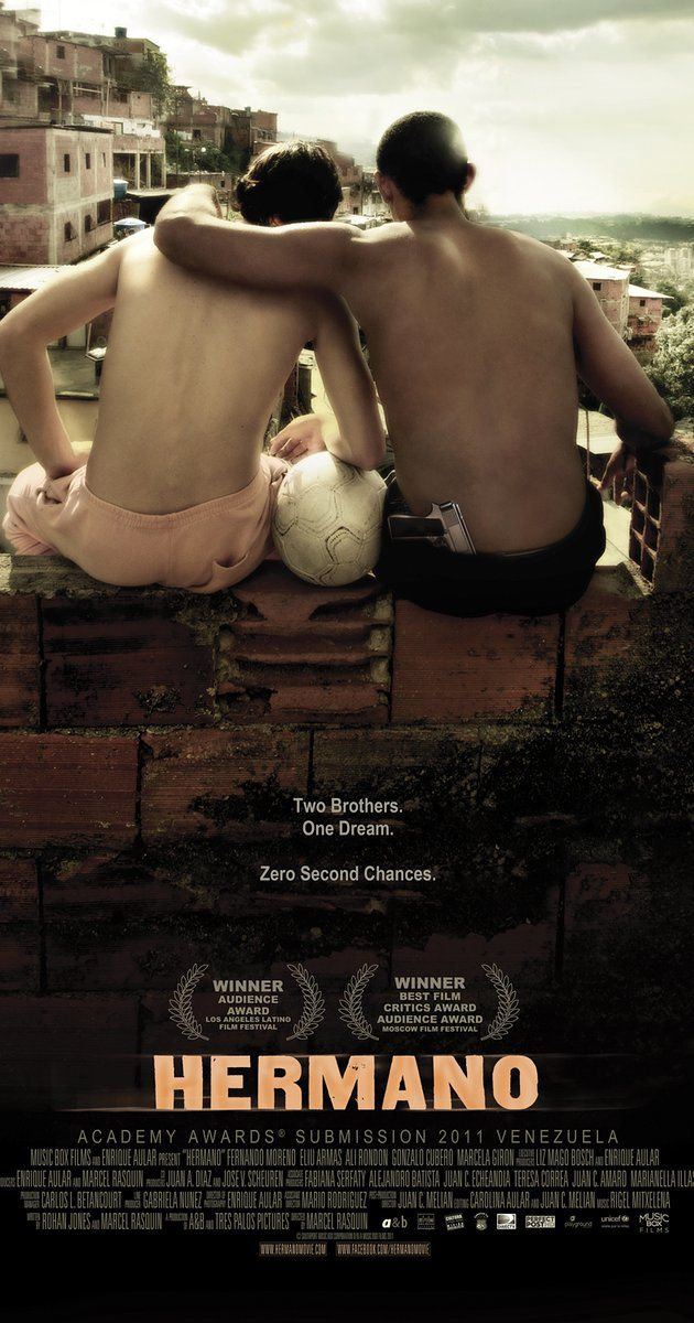 Directed by Marcel Rasquin.  With Fernando Moreno, Eliú Armas, Alí Rondón, Beto Benites. Two young men who have been raised as brothers look to their soccer skills as a way of getting out of their slum. While a scout is in town, an act of violence threatens to tear them apart.
