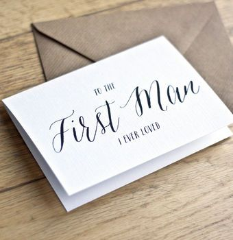 'To The First Man I Ever Loved' Wedding Day Card