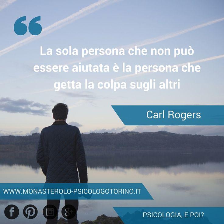 La sola persona che non può essere aiutata è la persona che getta la colpa sugli altri. #CarlRogers #Aforismi
