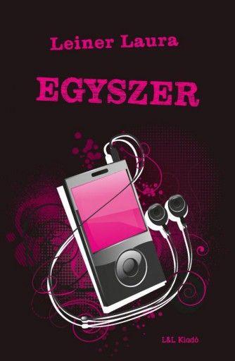 EGYSZER - BEXI-SOROZAT 6. KÖTET - Ebook - LEINER LAURA
