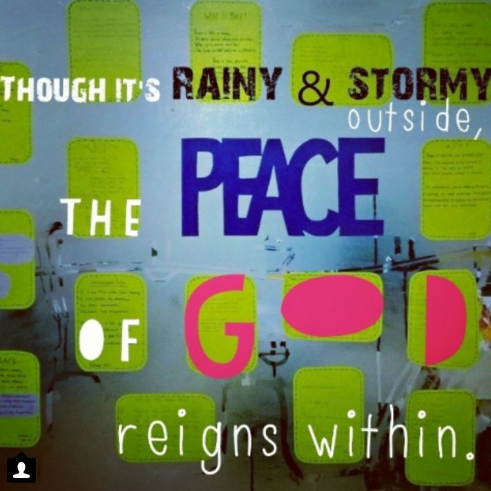 """Quote """"Though it's rainy and stormy outside, the peace of God reigns within."""""""