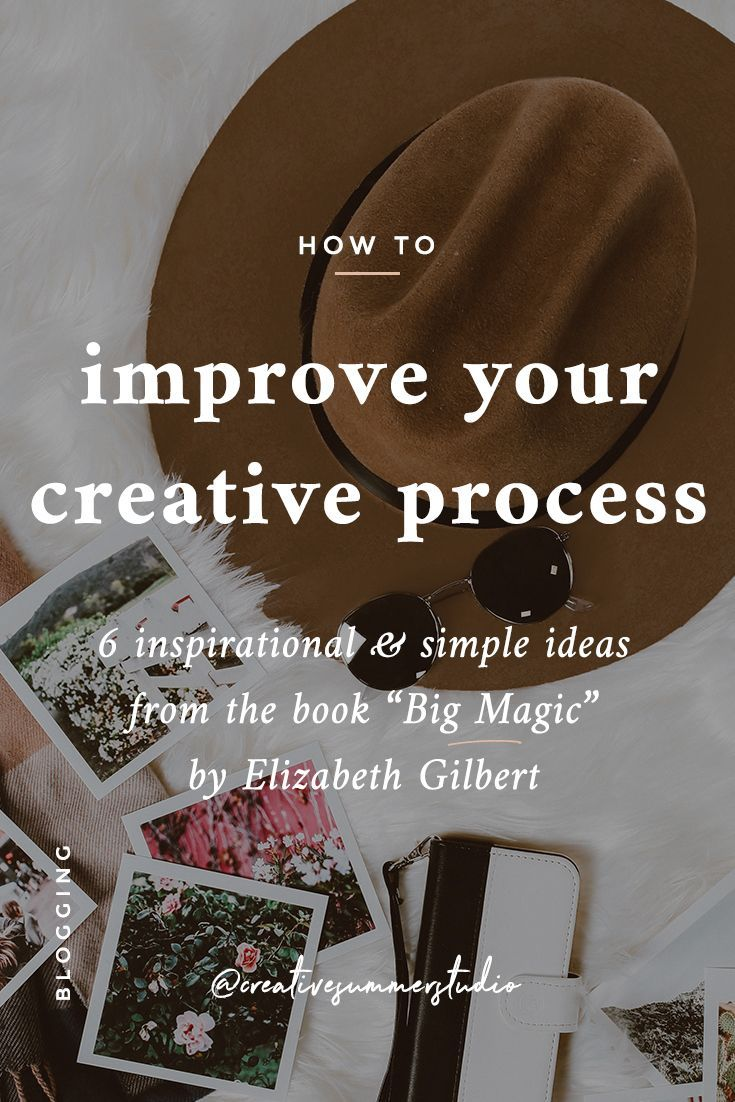 """If you are a creative person, a blogger, an entrepreneur or a hustler, we share with you 6 inspirational and simple ideas to improve your creative process from the book """"Big Magic"""" by Elizabeth Gilbert. Being creative can be tough sometimes, it's not only milk and honey, but we share with you how to """"be the weirdo who enjoys"""" the process & how we started this creative journey."""