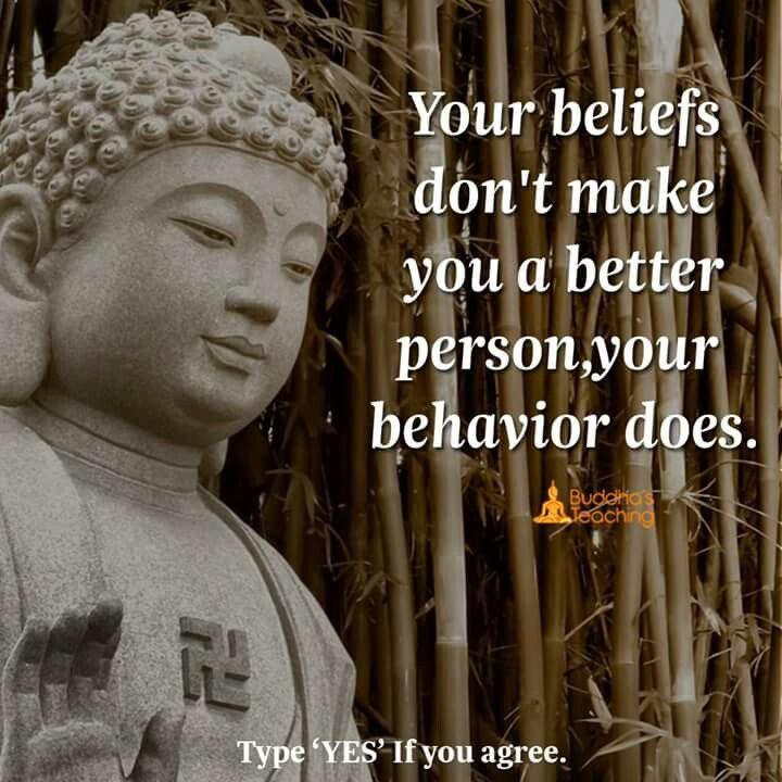 Your behaviour does.