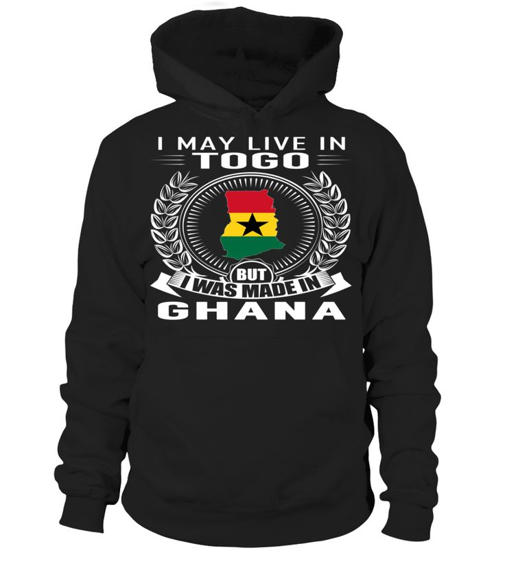 I May Live in Togo But I Was Made in Ghana Country T-Shirt #GhanaShirts