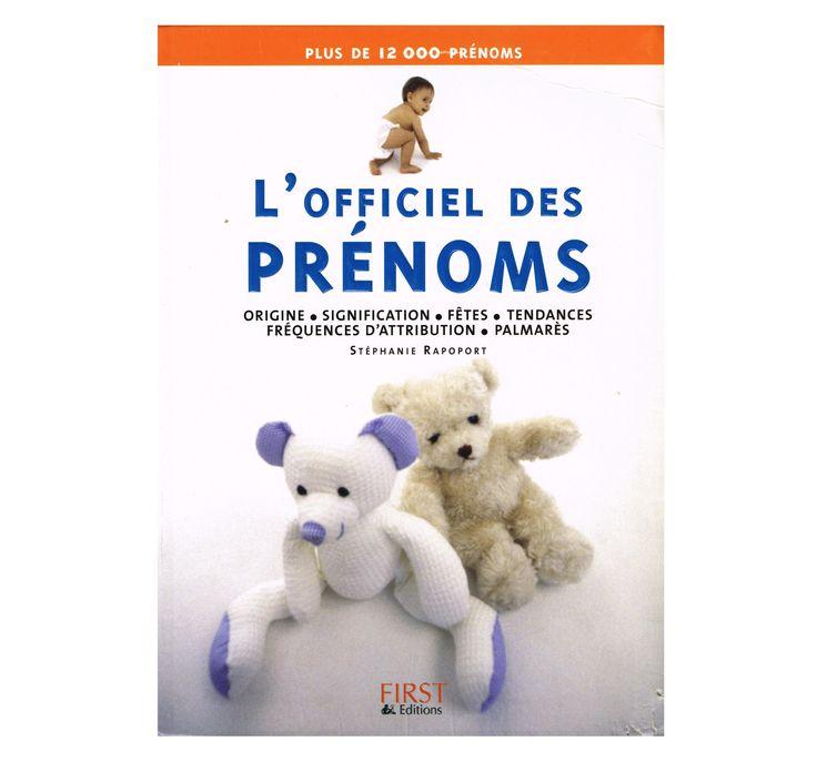 Auteur : Stéphanie Rapoport --- Éditeur : First Édition --- Pages : 451 --- Année : 2004 --- Divers : 12 000 prénoms !... État neuf. Disponible sur http://www.augredespages2016.com/#!anciens-et-ou-rares/c1nep