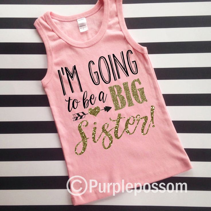 I'm going to be a big sister tank top girls big sister shirt pregnancy announcement shirt big sister announcement shirt tank top glitter top by PurplePossom on Etsy https://www.etsy.com/listing/288079095/im-going-to-be-a-big-sister-tank-top