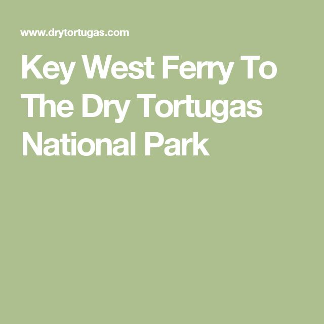 Key West Ferry To The Dry Tortugas National Park