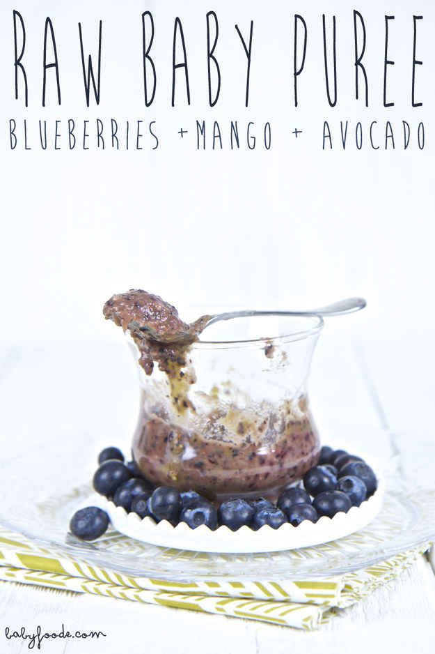 Raw Blueberries + Mango + Avocado   27 Healthy And Homemade Baby Food Recipes