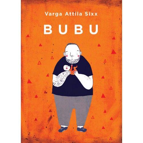 Varga Attila Sixx: Bubu