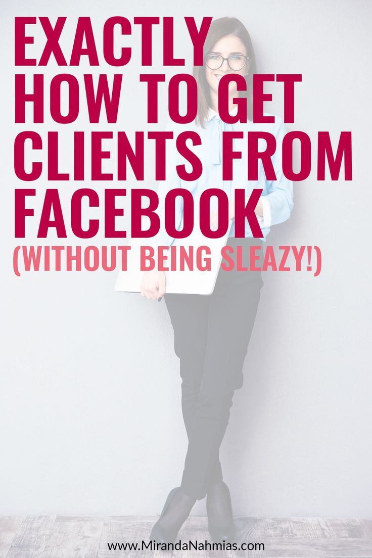 Exactly How to Get Clients From #Facebook (without being sleazy!) // Miranda Nahmias