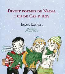 JOANA RASPALL. Divuit poemes de Nadal i un de Cap d'any. Barcelona : Mediterrània, 2013.
