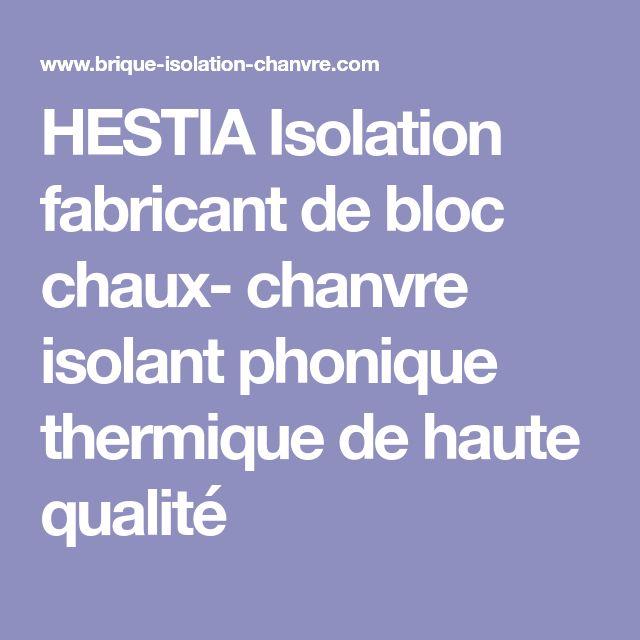HESTIA Isolation fabricant de bloc chaux- chanvre isolant phonique thermique de haute qualité