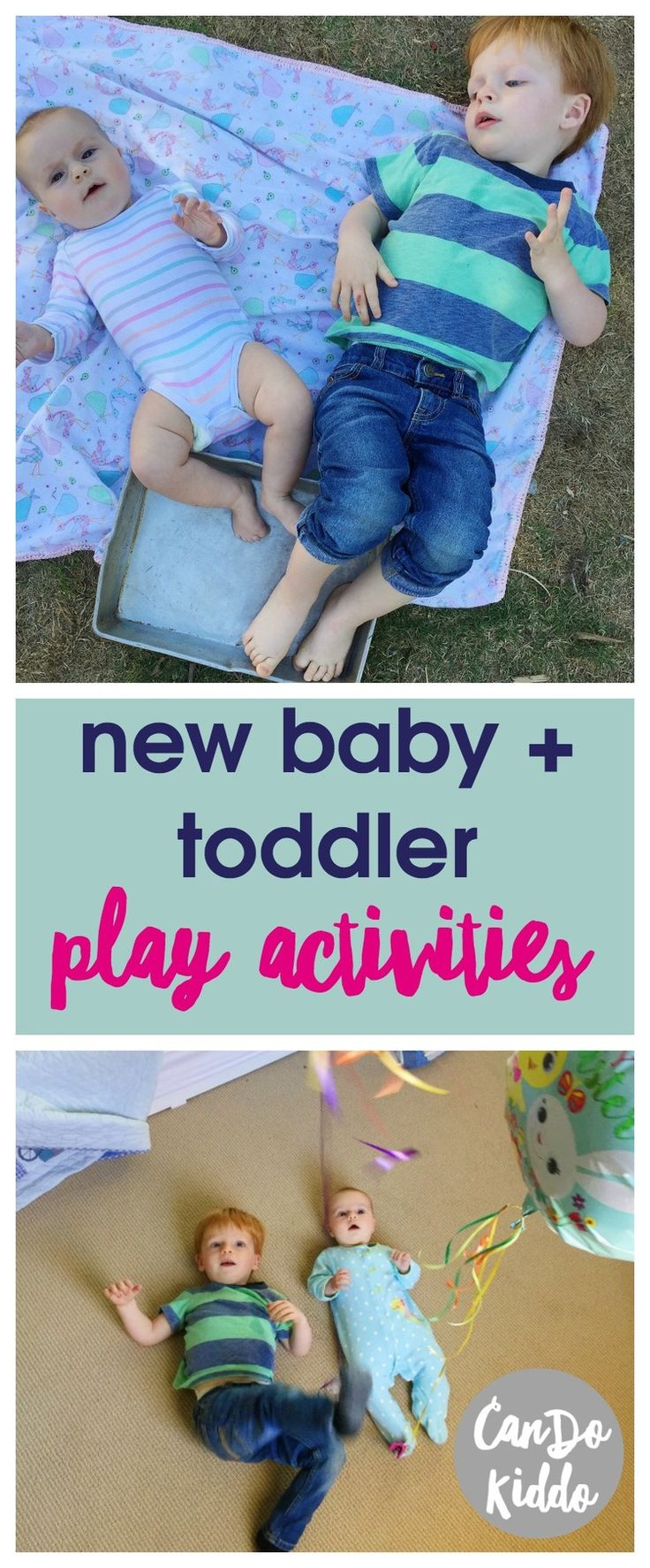Sibling play ideas for new baby and toddler. www.CanDoKiddo.com