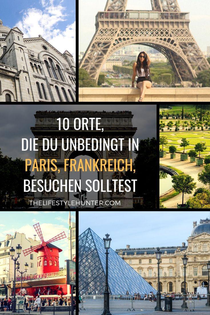 10 Orte, die du unbedingt in Paris, Frankreich, besuchen solltest