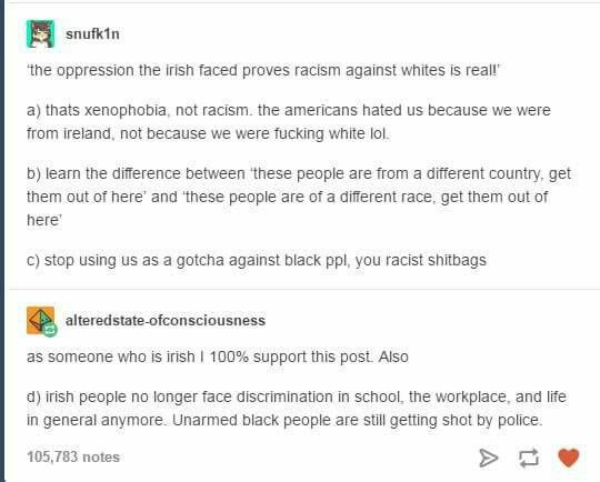 As a 100% Irish person I support this and I'll help you fight the ignorant fucks who refuse to protect people against actually racism