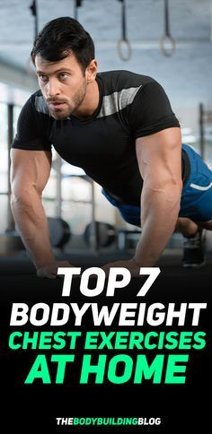 the top 7 bodyweight chest exercises with no equipment or