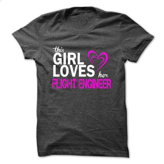 This girl love her FLIGHT ENGINEER #Tshirt #T-Shirts. BUY NOW => https://www.sunfrog.com/LifeStyle/This-girl-love-her-FLIGHT-ENGINEER.html?60505