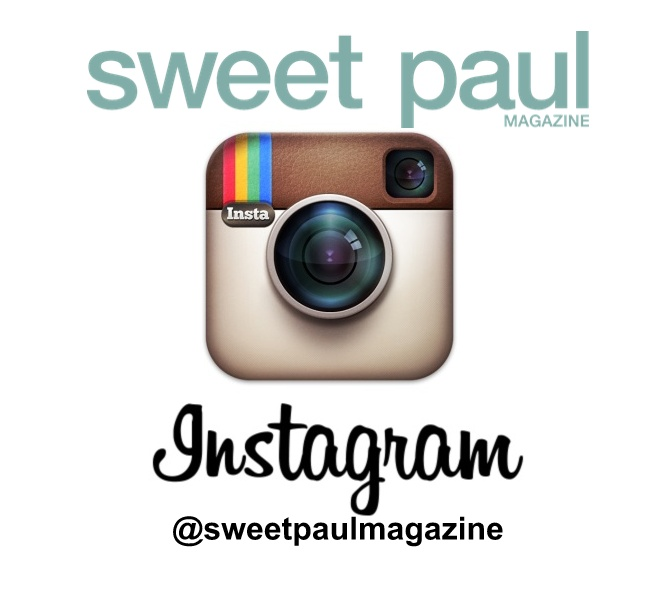 Sweet Paul is now on Instagram! Follow me today! @sweetpaulmagazine