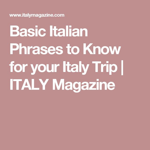 Basic Italian Phrases to Know for your Italy Trip | ITALY Magazine