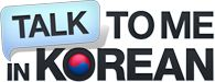 TalkToMeInKorean is a website and community where learning Korean may not be magically easy, but is fun and exciting.