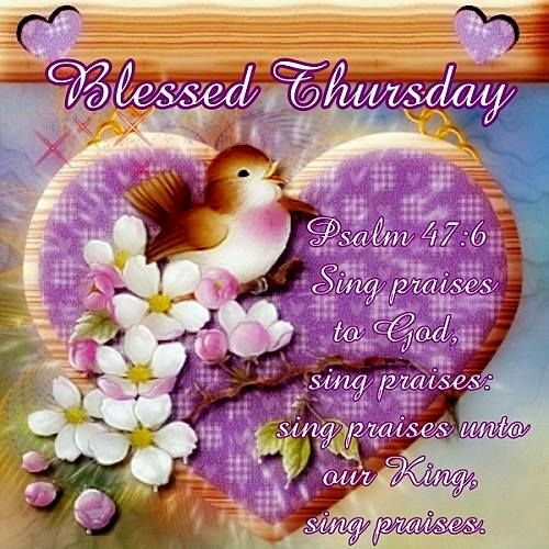 "BLESSED THURSDAY: Psalm 47:6 (1611 KJV !!!!) "" Sing praises to God, sing praises; sing praises unto our King, sing praises."""