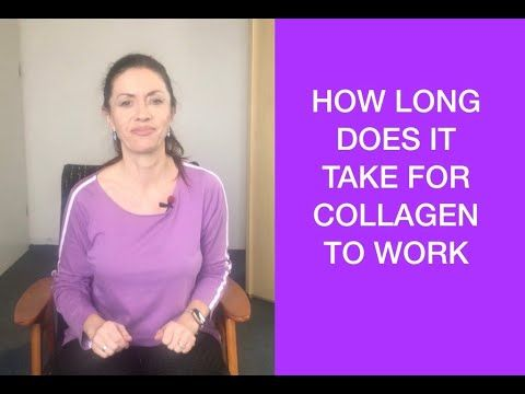 How Long Does It Take For Collagen To Work | Collagen ...
