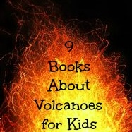 Candid Diversions: 9 Books About Volcanoes for Kids. (homeschool science unit)