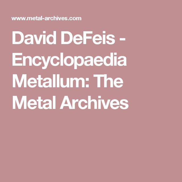 David DeFeis - Encyclopaedia Metallum: The Metal Archives