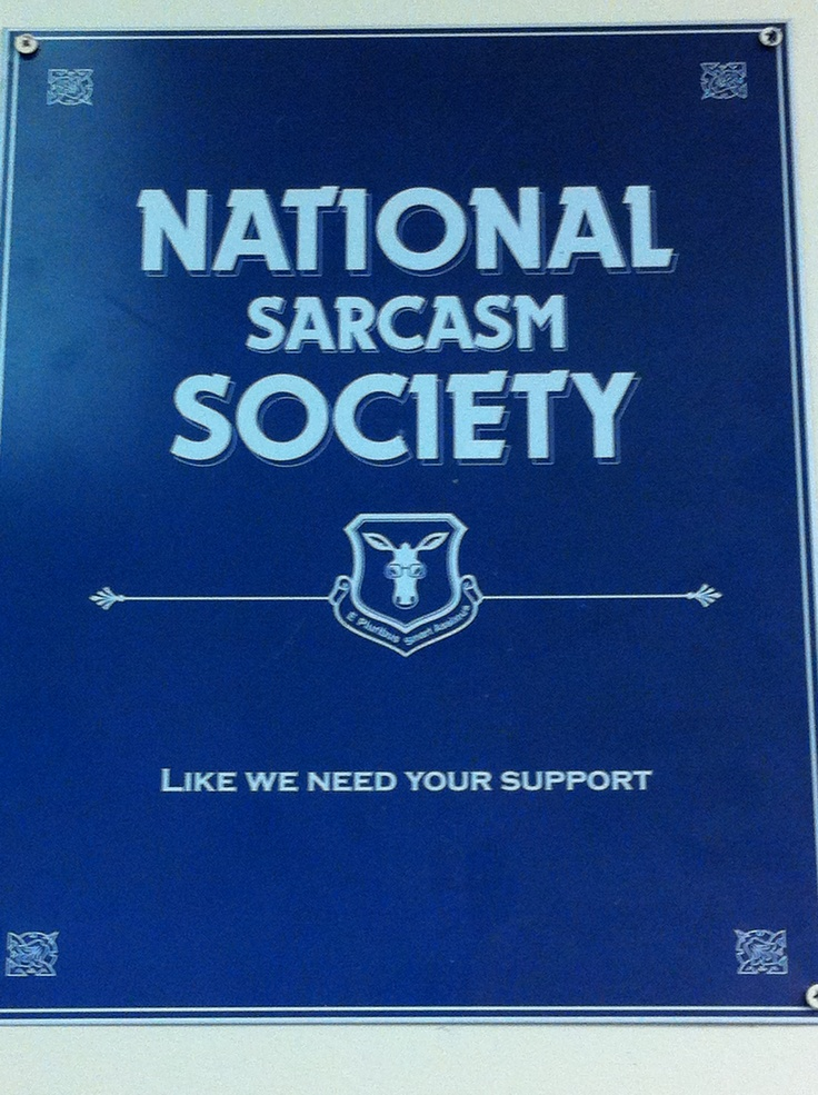 National Sarcasm Society  (Like we need your support)Sarcasm Society, I D Final, Captain Sebra, Gift Cards, Sarcasm Yeah, Mandatory Partylikeajournalist, National Sarcasm, Official Members