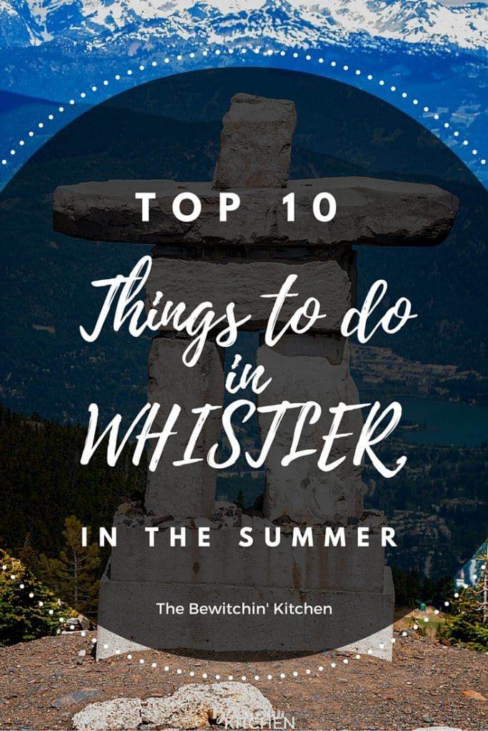 Top 10 things to do in Whistler, British Columbia during the summer. BC is a beautiful place to travel and Whistler has world class activities for everyone.