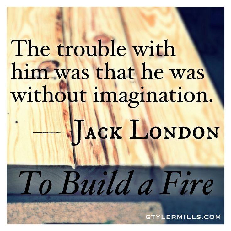 To Build A Fire Books Books Words To Build A Fire